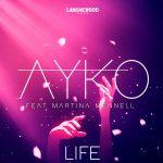 AYKO FEAT. MARTINA MENNELL – LIFE