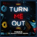 VERSUS FEAT. KATHY BROWN & PRAXIS-TURN ME OUT